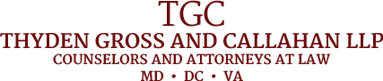 Thyden Gross and Callahan LLP - MD|VA|DC